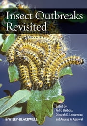 Insect Outbreaks Revisited ebook by Pedro Barbosa,Deborah Letourneau,Anurag Agrawal