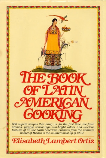 The Book of Latin American Cooking ebook by Elisabeth Lam Ortiz