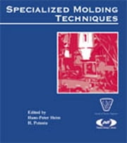 Specialized Molding Techniques - Application, Design, Materials and Processing ebook by Hans-Peter Heim,H. Potente
