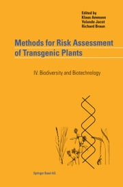 Methods for Risk Assessment of Transgenic Plants - IV. Biodiversity and Biotechnology ebook by Klaus Ammann,Yolande Jacot,Richard Braun