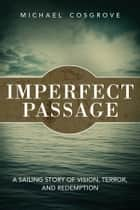 Imperfect Passage ebook by Michael Cosgrove