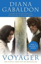 Voyager - (Outlander 3) ebook by Diana Gabaldon