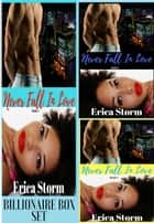 Never Fall In Love Box Set ebook by Erica Storm