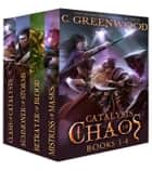 Catalysts Of Chaos: Books 1-4 ebook by C. Greenwood