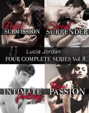 Lucia Jordan's Four Series Collection: Perfect Submission, Sweet Surrender, Intimate Fantasy, Raw Passion ebook by Lucia Jordan