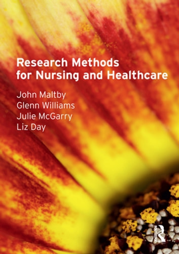 Research Methods for Nursing and Healthcare ebook by John Maltby,Glenn Williams,Julie Mcgarry,Liz Day