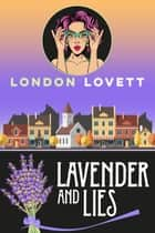 Lavender and Lies ebook by London Lovett