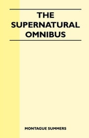 The Supernatural Omnibus ebook by Montague Summers