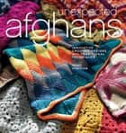 Unexpected Afghans - Innovative Crochet Designs with Traditional Techniques ebook by Robyn Chachula