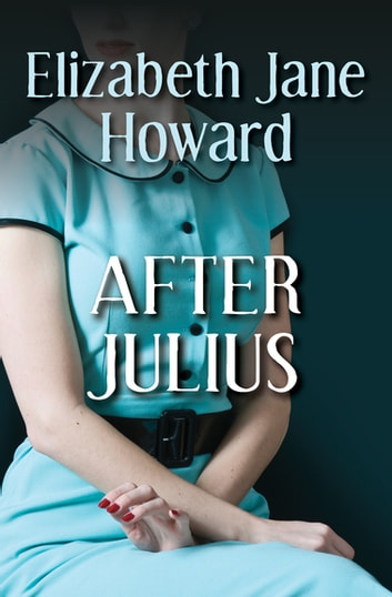 After Julius ebook by Elizabeth Jane Howard