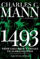 1493 for Young People - From Columbus's Voyage to Globalization ebook by Charles Mann, Rebecca Stefoff