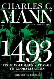 1493 for Young People - From Columbus's Voyage to Globalization ebook by Charles Mann,Rebecca Stefoff