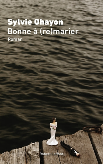Bonne à (re)marier eBook by Sylvie OHAYON