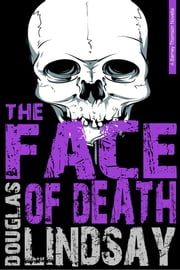 The Face Of Death - A Barney Thomson Novella ebook by Douglas Lindsay