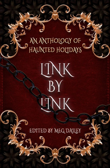 Link by Link: An Anthology of Haunted Holidays ebook by Elle Beaumont,Candace Robinson,Lauren Emily Whalen,Jess Moore,M. Dalto,C. Vonzale Lewis,Kristin Jacques,Pam S. Dunn,Leslie Rush