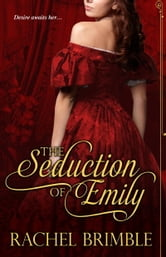 The Seduction of Emily ebook by Rachel Brimble