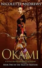 Okami: A Little Red Riding-hood Retelling ebook by Nicolette Andrews