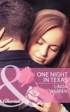 One Night in Texas (Mills & Boon Cherish) ebook by Linda Warren