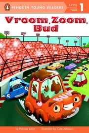 Vroom, Zoom, Bud ebook by Patricia Lakin,Cale Atkinson