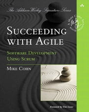 Succeeding with Agile - Software Development Using Scrum ebook by Mike Cohn