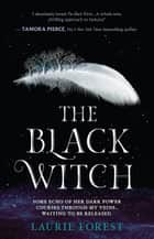 The Black Witch ebook by Laurie Forest