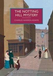 The Notting Hill Mystery - A British Library Crime Classic ebook by Charles Adams