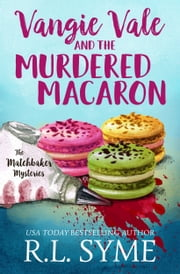 Vangie Vale and the Murdered Macaron ebook by R.L. Syme