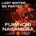 Last Winter, We Parted audiobook by Fuminori Nakamura