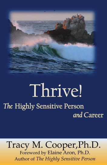 Thrive: The Highly Sensitive Person and Career ebook by Tracy M. Cooper