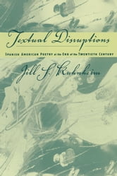 Spanish American Poetry at the End of the Twentieth Century - Textual Disruptions ebook by Jill Kuhnheim