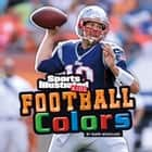 Football Colors ebook by Mark Andrew Weakland