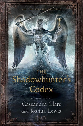 The Shadowhunter's Codex ebook by Cassandra Clare,Joshua Lewis