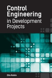 Control Engineering in Development Projects ebook by Rubin, Olis