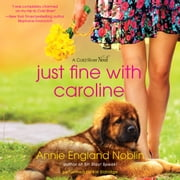 Just Fine with Caroline - A Cold River Novel audiobook by Annie England Noblin
