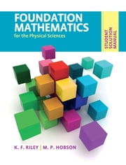Student Solution Manual for Foundation Mathematics for the Physical Sciences ebook by K. F. Riley,M. P. Hobson