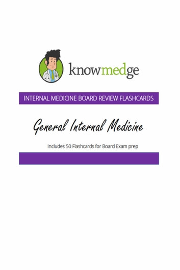Internal Medicine Board Review Flashcards: General Internal Medicine ebook by Knowmedge