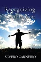 Recognizing God in You ebook by Severo Carneiro