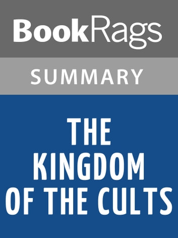 The Kingdom of the Cults by Walter Martin | Summary & Study Guide ebook by BookRags