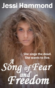 A Song of Fear and Freedom ebook by Jessi Hammond