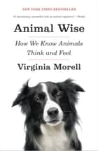 Animal Wise ebook by Virginia Morell