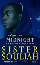 Midnight - A Gangster Love Story ebook by Sister Souljah