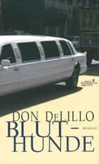Bluthunde ebook by Don DeLillo, Matthias Müller