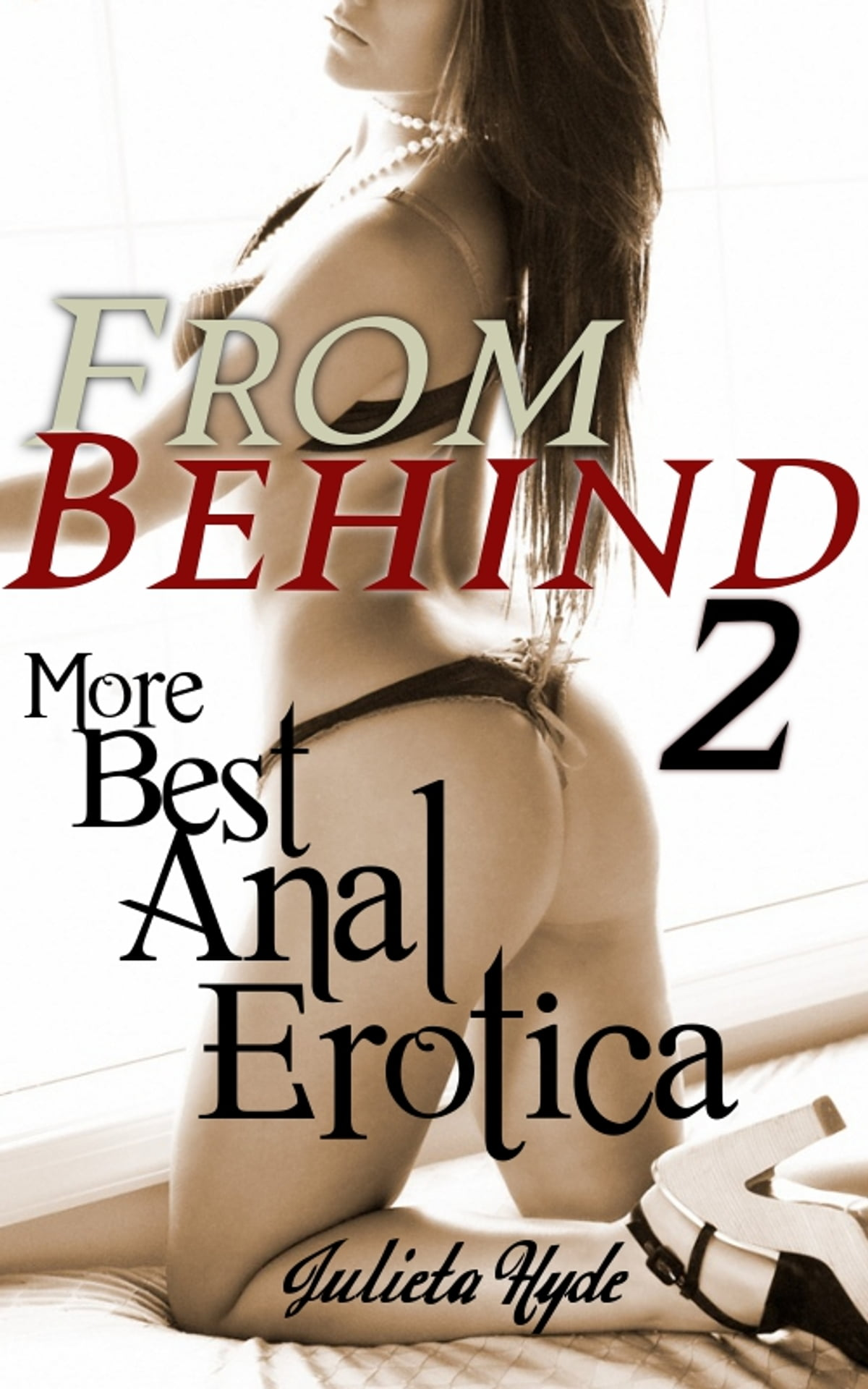 Anal Annie And The Backdoor Housewives from behind 2: more best anal erotica ebookjulieta hyde - rakuten kobo