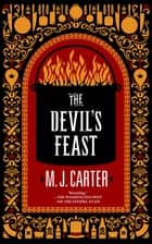 The Devil's Feast ebook by M.J. Carter