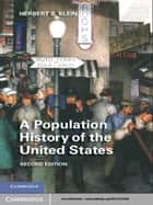 A Population History of the United States ebook by Herbert S. Klein
