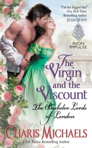 The Virgin and the Viscount - The Bachelor Lords of London ebook by Charis Michaels