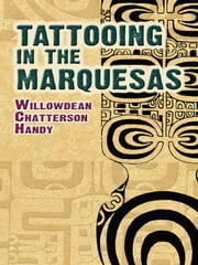 Tattooing in the Marquesas ebook by Willowdean Chatterson Handy