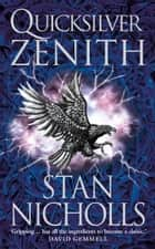 Quicksilver Zenith (The Quicksilver Trilogy, Book 2) ebook by Stan Nicholls
