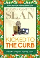 Kicked To The Curb - A Cara Mia Delgatto MysterySeries, #2 ebook by Joanna Campbell Slan