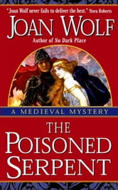 The Poisoned Serpent ebook by Joan Wolf